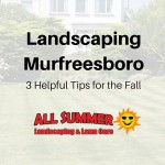 Murfreesboro Landscaping – 3 Helpful Tips for the Fall