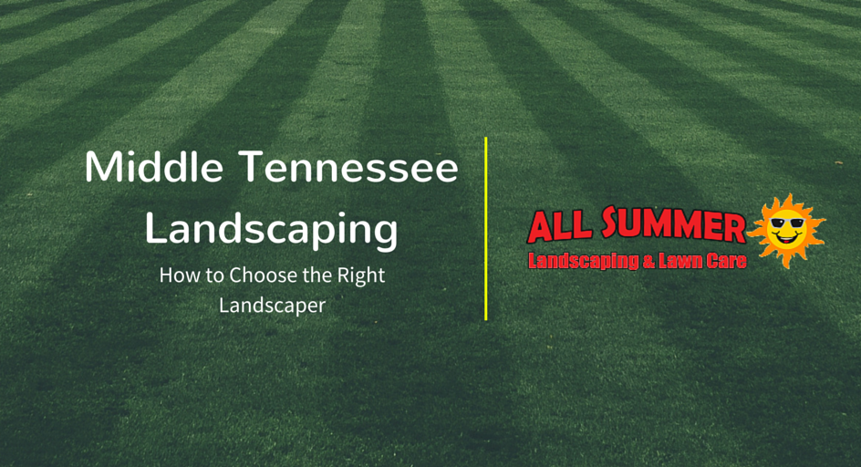 Middle Tennessee Landscaping – How to Choose the Right Landscaper