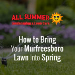 blog image of lawn with flower beds; blog title: How to Bring Your Murfreesboro Lawn Into Spring