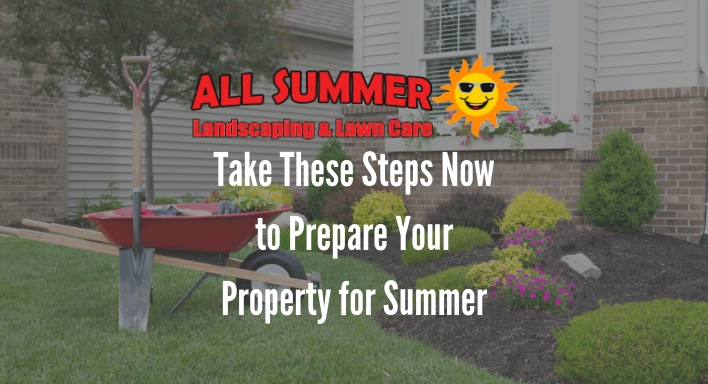Take These Steps Now To Prepare Your Property For Summer All